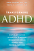 Transforming ADHD: Simple, Effective Attention and Action Regulation Skills to Help You Focus and Succeed