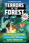 Terrors of the Forest: The Mystery of Entity303 Book One: A Gameknight999 Adventure: An Unofficial Minecrafter's Adventure by Mark Cheverton