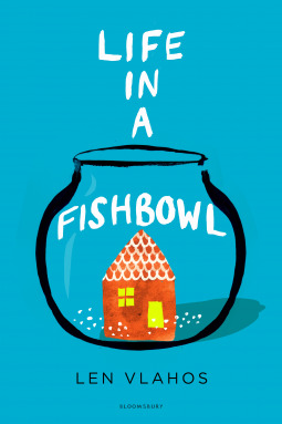 Image result for life in a fishbowl len vlahos