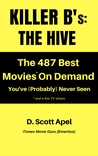 Killer B's: The Hive -- The 487 Best Movies* On Demand You've (Probably) Never Seen *and a few TV Shows