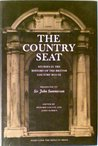 The Country Seat: Studies in the History of the British Country House Presented to Sir John Summerson