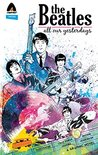 The Beatles: All Our Yesterdays