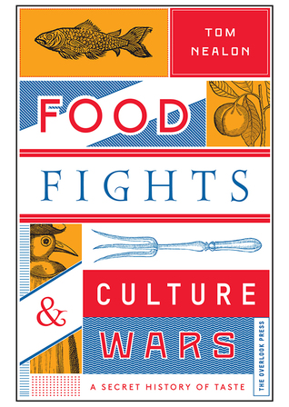 Food Fights  Culture Wars: A Secret History of Taste