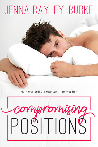 Compromising Positions by Jenna Bayley-Burke