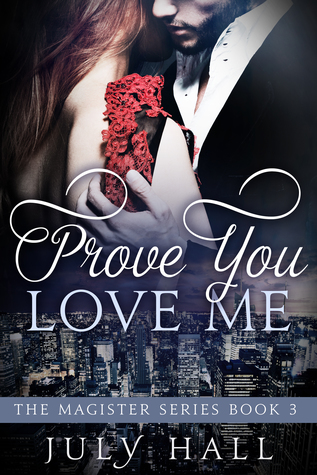 Prove You Love Me (The Magister Series, #3)