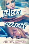 Fifteen Weekends by Christy Pastore