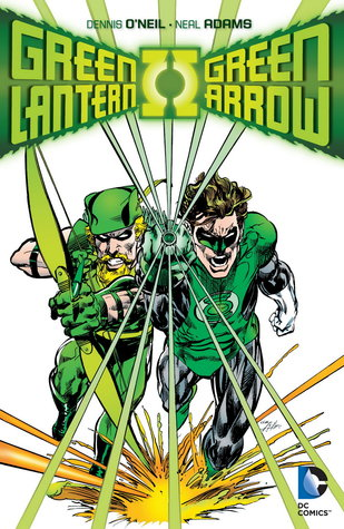 The Complete Green Lantern/Green Arrow Collection by Dennis O'Neil