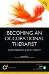 Becoming an Occupational therapist: Is Occupational Therapy Really the Career for You? (BPP Learning Media)