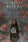 Guns of The Waste Land: What the Women Saw