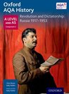 Oxford AQA History for A Level: Revolution and Dictatorship: Russia 1917-1953 (History a Level for Aqa)