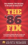 The '86 Fix by Keith A. Pearson
