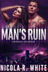 Man's Ruin by Nicola R. White