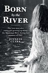 Born by the River by Jenness Clark