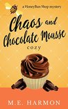Chaos and Chocolate Mousse: A HoneyBun Shop Cozy Mystery