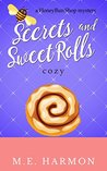 Secrets and Sweet Rolls: A HoneyBun Shop Cozy Mystery