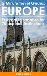 5-Minute Travel Guides: Europe: Essential Information for 70 Popular Destinations