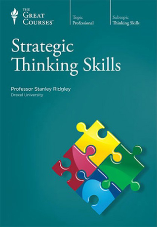 Strategic Thinking Skills (Great Courses, #5913)