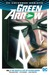 Green Arrow, Volume 1 by Benjamin Percy