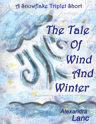The Tale of Wind and Winter (A Snowflake Triplet Short)