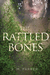 The Rattled Bones by Shannon M. Parker