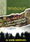 Deadwave: A Call of Cthulhu Tale of Revenge Most Foul