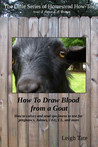 How To Draw Blood from a Goat: How To Collect and Send Specimens to Test for Pregnancy, Johnes, CAE, CL, and More