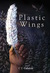 Plastic Wings (The Evie Weiss Chronicles  #1)