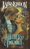 A Heart Too Proud (Candlelight Regency #227)