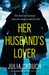 Her Husband's Lover by Julia Crouch