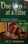One Step at a Time: Building a Better Marriage, Family, and You