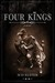 Four Kings by M.D. Elster