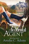Accidental Agent (River's End Ranch, #3)