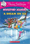 A Dream on Ice (Mouseford Academy #10)