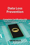 Data Loss Prevention Complete Certification Kit - Study Book and eLearning Program