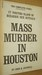Mass Murder in Houston