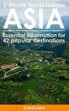 5-Minute Travel Guides: Asia: Essential Information for 42 Popular Destinations