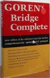 Goren's Bridge Complete: Completely Updated and REV. Ed. of the Standard Work for All Bridge Players