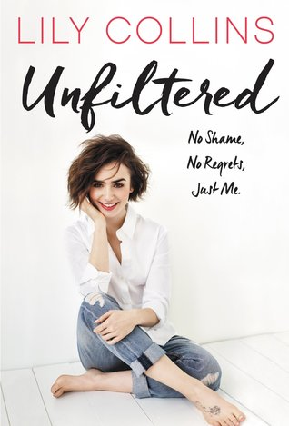 Unfiltered by Lily Collins