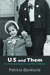 U.S. and Them by Patricia Bjorklund
