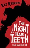 The Night Has Teeth (Lycan Code Book 1)