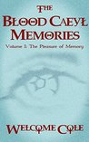 The Blood Caeyl Memories: Volume I: The Pleasure of Memory