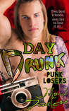 Day Drunk (Punk Losers, #2)