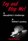 Try and Stop Me! A Daughter's Challenge, A Father's Poetry