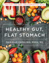 Healthy Gut, Flat Stomach: Low-FODMAP Recipes for Better Digestion