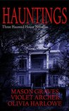 Hauntings: Three Haunted House Novellas