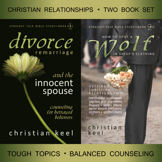 Divorce - Remarriage and the Innocent Spouse & How to Spot a Wolf in Sheep's Clothing - Two Book Set: Christian Relationships - Tough Topics - Balanced Counseling