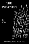 The Introvert by Michael P. Michaud