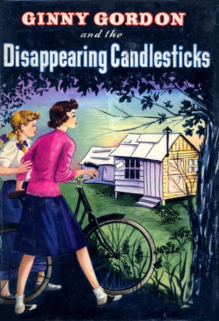 Ginny Gordon and the Mystery of the Disappearing Candlesticks