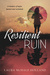 Resilient Ruin: A memoir of hopes dashed and reclaimed