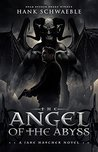 The Angel of the Abyss: A Jake Hatcher Thriller